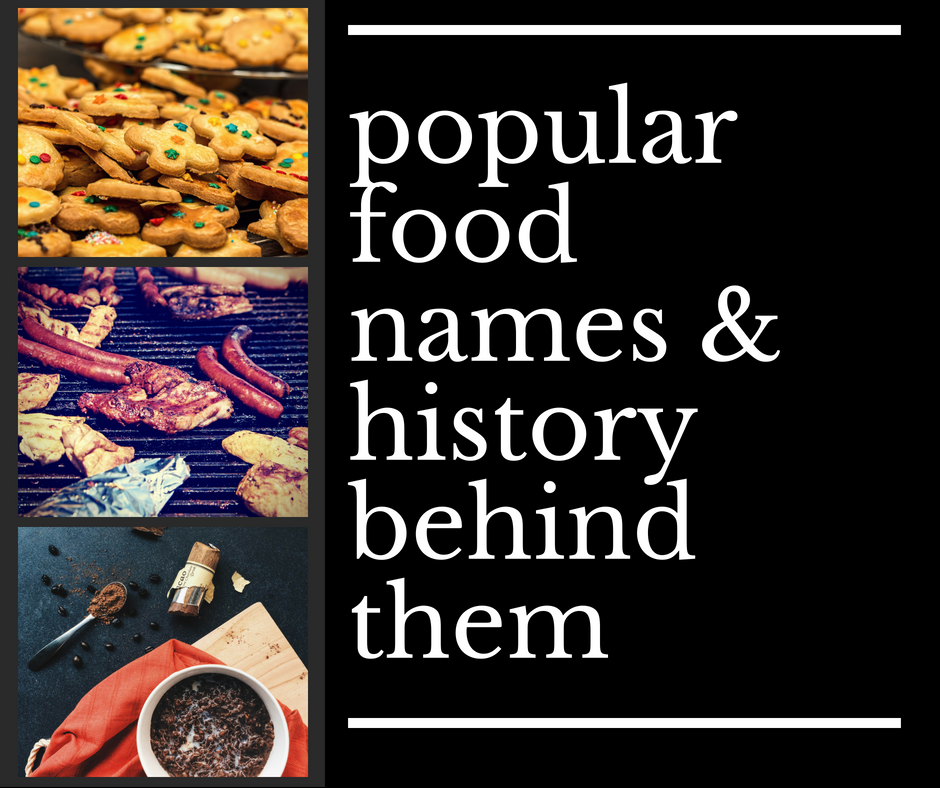 Popular Food Names and History Behind Them
